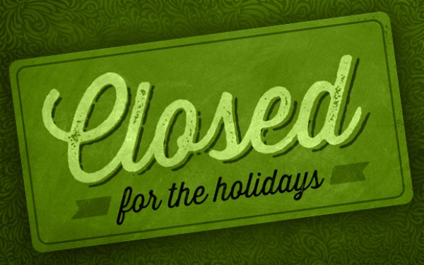 We will be CLOSED 12/31/15 – 1/11/16